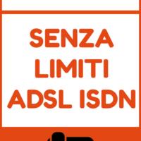 SENZA LIMITI ADSL ISDN